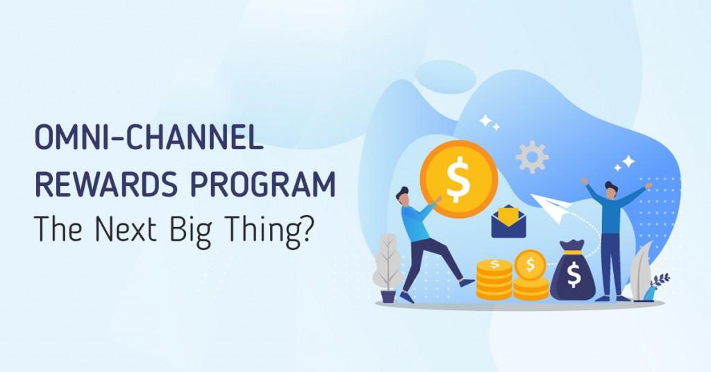 Customer rewards program - Omnicahnnel rewards platform