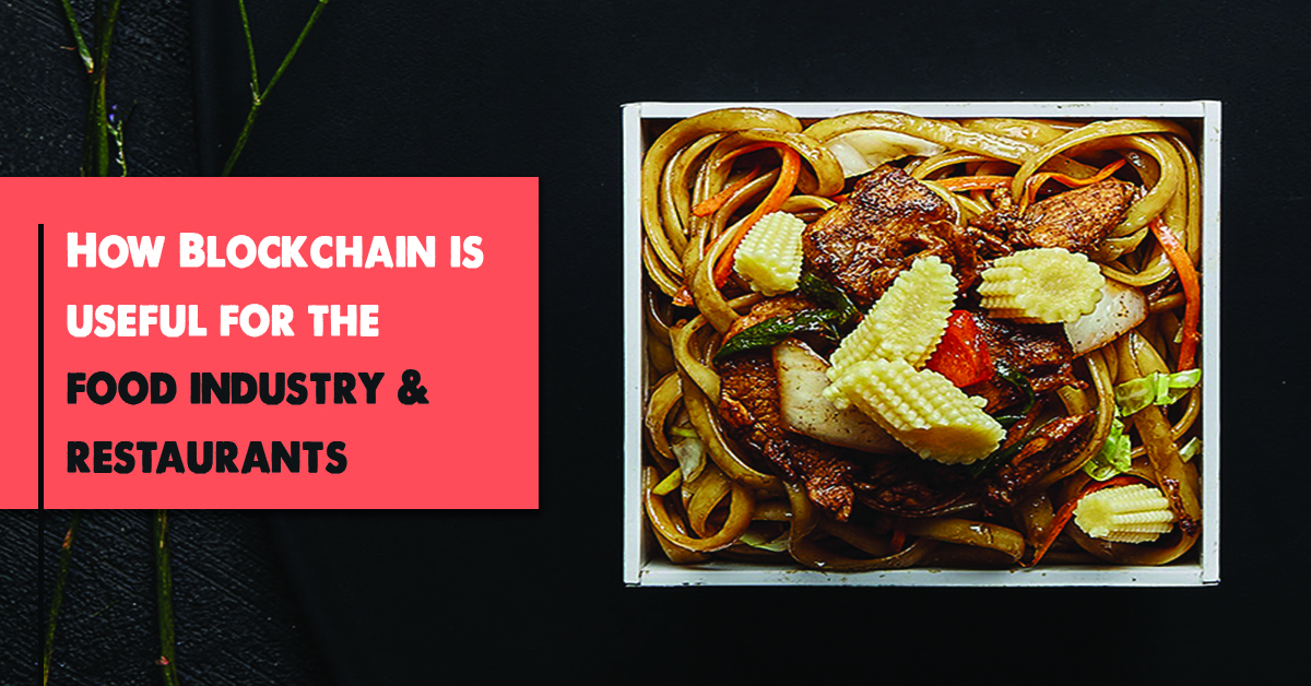 How Blockchain is useful for the food industry and restaurants