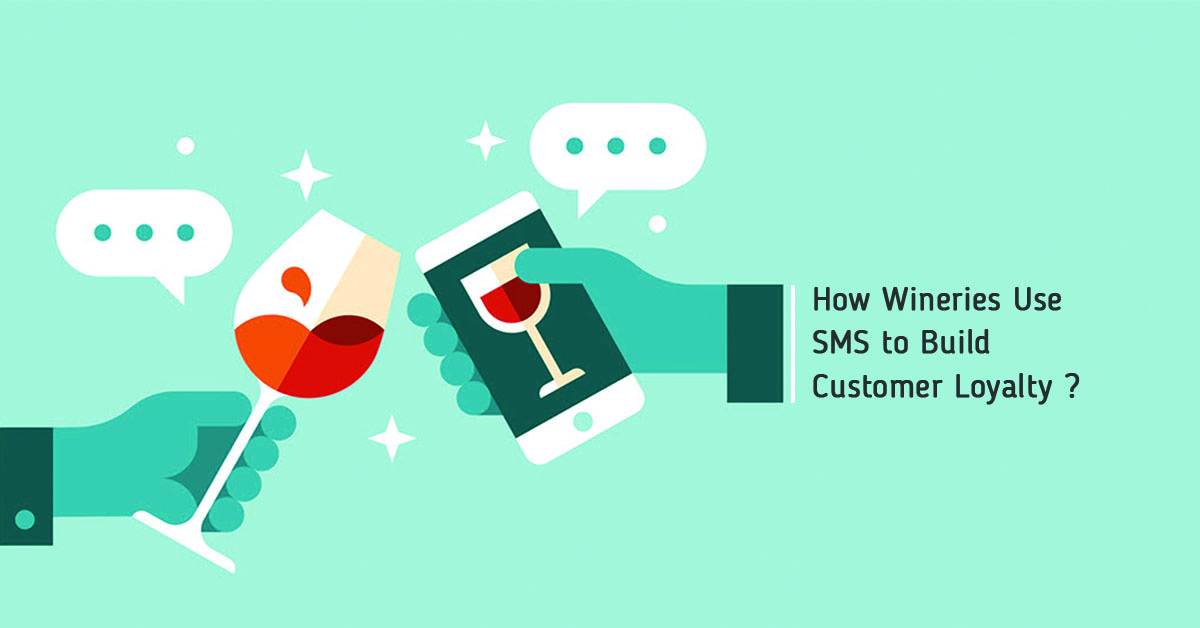 how wineries use sms to build customer loyalty