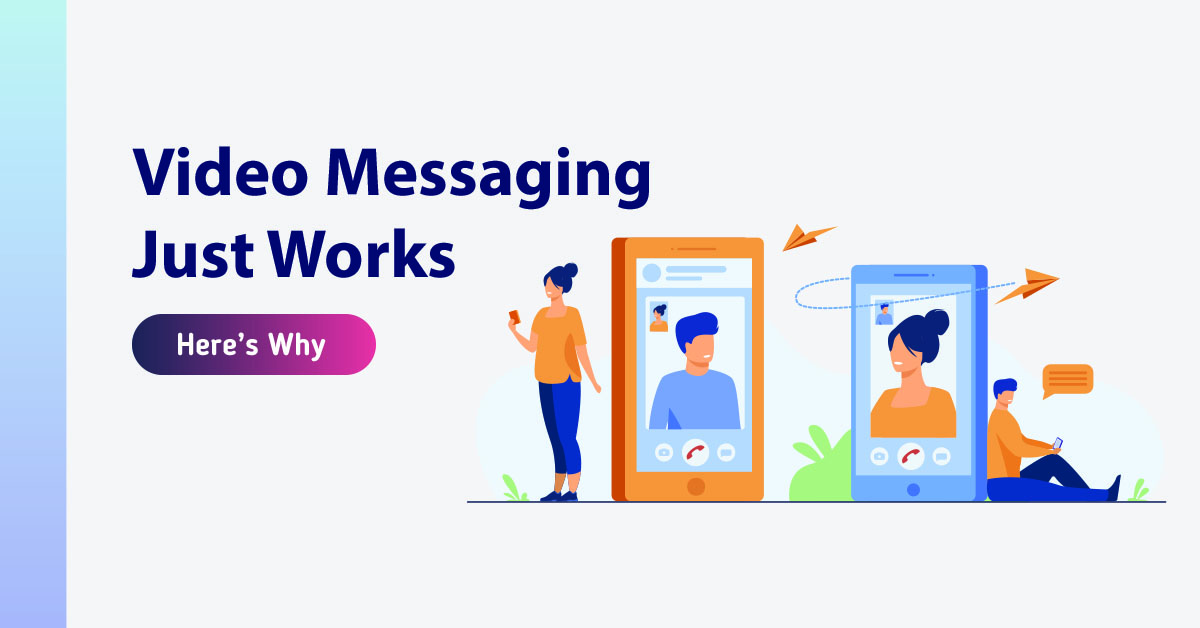 Video Messaging Just Works Here's Why
